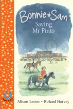 Bonnie and Sam 4 : Saving MR Pinto - Alison Lester