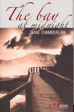 The Bay At Midnight  : Amore Collection - Diane Chamberlain