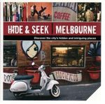 Hide & Seek Melbourne :  Discover the City's Hidden and Intriguing Places - Explore Australia