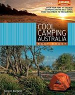 Cool Camping Australia : East Coast - Kerryn Burgess