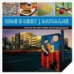 Hide & Seek Brisbane :  Discover the City's Hidden and Intriguing Places - Explore Australia