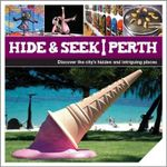 Hide & Seek Perth : Discover the city's hidden and intriguing places - Explore Australia