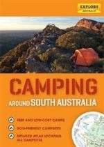 Camping Around South Australia : Explore Australia