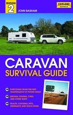 Caravan Survival Guide : 2nd Edition - John Basham