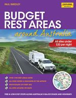 Budget Rest Areas Around Australia : 3rd Edition - Paul Smedley