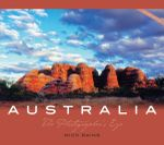 Australia The Photographers Eye  : 2nd Edition - Nick Rains