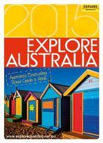 Explore Australia 2015 - Explore Australia