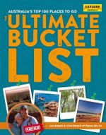 Australia's Top 100 Places to Go : The Ultimate Bucket List - Jen Adams