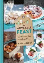 A Moveable Feast - Katy Holder
