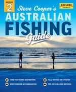 Steve Cooper's Australian Fishing Guide : 2nd Edition - Steve Cooper