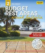 Budget Rest Areas Around Australia : 2nd Edition - Paul Smedley