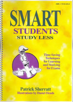 Smart Students Study Less : Time-saving Techniques for Learning and Studying for Exams - Patrick Sherratt
