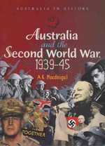 Australia and the Second World War - A.K. MacDougall