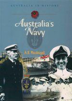 Australia's Navy : Australia In History - A. K. Macdougall