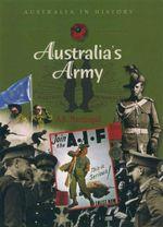 Australia's Army : Australia In History - A. K. Macdougall