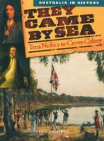 They Came by Sea : Australia In History - Terra Nullius to Crown Colony - Geoff Hocking