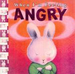 When I'm Feeling Angry : When I'm Feeling S. - Trace Moroney