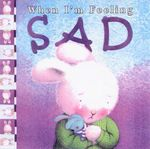 When I'm Feeling Sad : When I'm Feeling S. - Trace Moroney