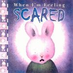 When I'm Feeling Scared : When I'm Feeling S. - Trace Moroney