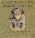 Wonders of Egypt : A Course in Egyptology - Emily Sands