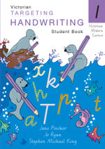 Targeting Handwriting : VIC Year 1 Student Book - Jane Pinsker