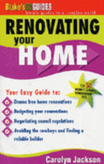Renovating Your Home : Blake's Go Guide Ser. - Carolyn Jackson