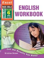 Excel Basic Skills: English Workbook Year 6 - Kristine Brown