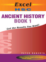 Excel HSC : Ancient History : Book 1 - Peter Roberts