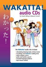 Wakatta! : Senior Secondary Japanese Course: Set 7 Audio CDs - David Jaffray