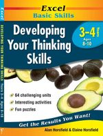 Developing Your Thinking Skills : Years 3-4 - Alan Horsfield