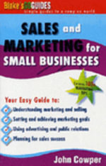 Sales and Marketing for Small Businesses : Contains 100 Plus Marketing Tips - John Cowper