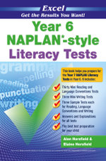Excel Year 6 NAPLAN-style Literacy Tests : Get the Results You Want! - Alan Horsfield