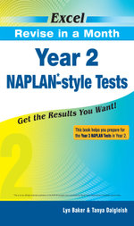 Excel Revise in a Month Year 2 NAPLAN-style Tests : Get the Results You Want! - Lyn Baker