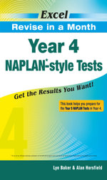 Excel Revise in a Month - Year 4 NAPLAN-Style Tests : Get the Results You Want! - Lyn Baker