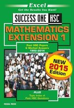 Excel Success One HSC Mathematics Extention 1 : New 2015 Edition - 2015 Edit