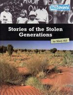 Stories of the Stolen Generations : Rigby Blueprints Upper Primary A Unit 4 Shaping Our Nation - Pearson Education Australia