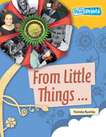 From Little Things ... : Rigby Blueprints Upper Primary B Unit 2 Up Close and Personal - Rushby Pamela