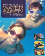 Parents' Guide to Water Safety in Australia - Claire Deutsher