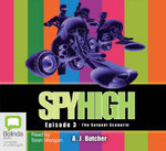 Spy High Episode 3 : The Serpent Scenario - A. J. Butcher