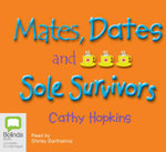 Mates, Dates and Sole Survivors : Mates, Dates Series : Book 6 - Cathy Hopkins