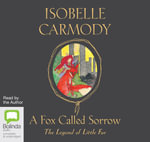 A Fox Called Sorrow - Isobelle Carmody