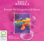 Beware the Gingerbread House : Raven Hill Mysteries - Emily Rodda
