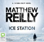 Ice Station : Audio CD - Matthew Reilly