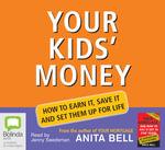 Your Kids' Money - Anita Bell