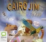 Cairo Jim at the Crossroads of Orpheus : Cairo Jim #17 - Geoffrey McSkimming