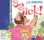So Sick! : 2 Spoken Word CDs - A. J. Mawter