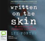 Written on the Skin : An Australian Forensic Casebook - Liz Porter