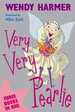 Very, Very Pearlie : Pearlie the Park Fairy Ser. - Wendy Harmer