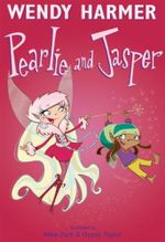 Pearlie and Jasper : Book 5 : The Pearlie Series - Wendy Harmer