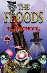 Playschool : The Floods : Book 2 - Colin Thompson